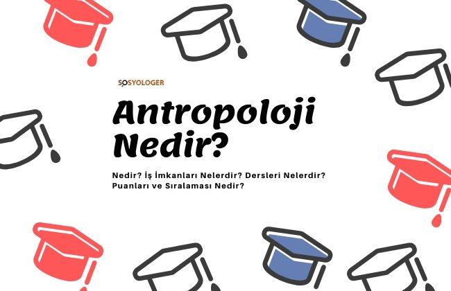 antropoloji bölümü nedir