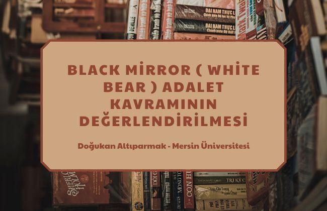 black mirror adalet kavramı analiz