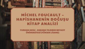 Korumalı: Michel Foucault – Hapishanenin Doğuşu Kitap Analizi