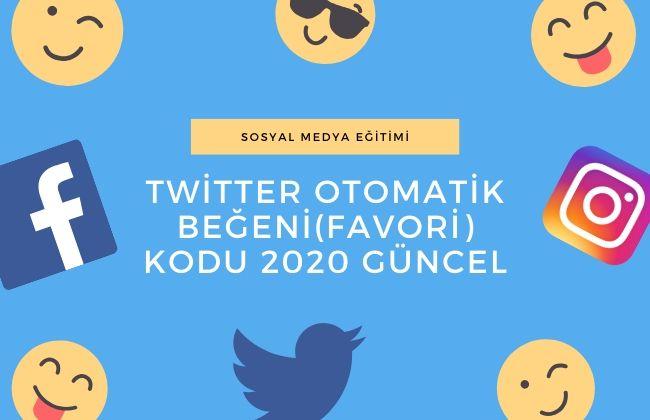 twitter otomatik favori kodu 2020