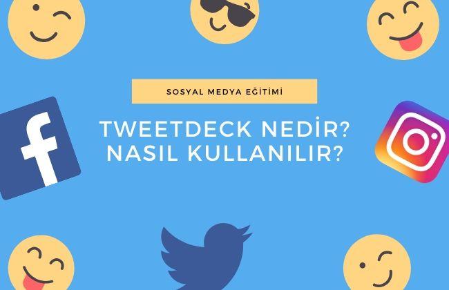 tweetdeck nedir nasıl kullanılır
