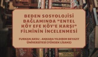 """Beden Sosyolojisi Bağlamında """"Entel Köy Efe Köy'e Karşı"""" Filminin İncelenmesi"""