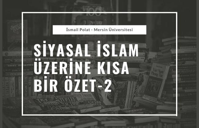 siyasal islam tarih kısa özet 2