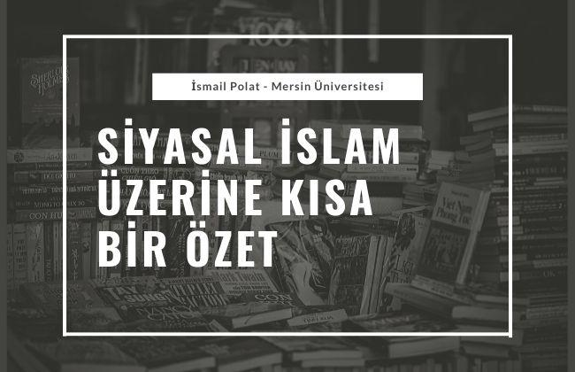 siyasal islam tarih kısa özet