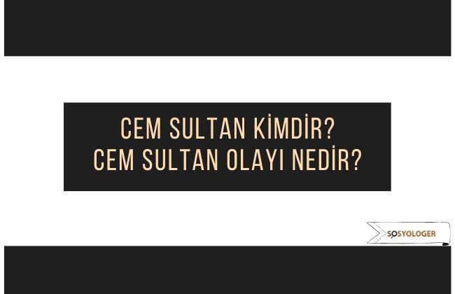 cem sultan kimdir olayı nedir