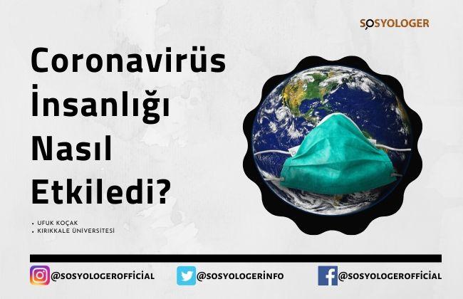 coronavirüs insanligi nasil etkiledi