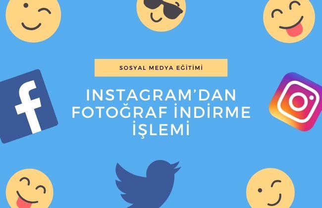 instagramdan fotograf indirme islemi