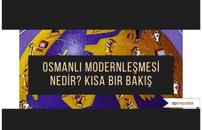 osmanlı modernleşmesi nedir