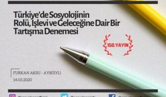 Türkiye'de Sosyolojinin Rolü, İşlevi ve Geleceğine Dair Bir Tartışma Denemesi