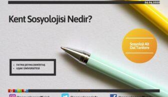 Kent Sosyolojisi Nedir?