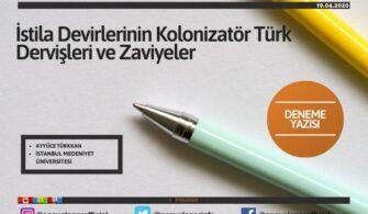 İstila Devirlerinin Kolonizatör Türk Dervişleri ve Zaviyeler