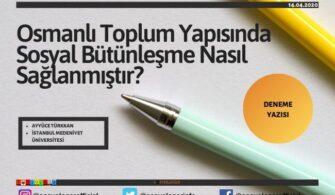 Osmanlı Toplum Yapısında Sosyal Bütünleşme Nasıl Sağlanmıştır?