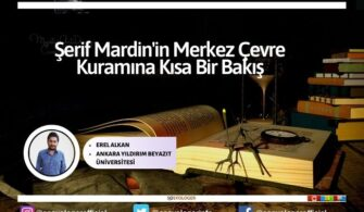 Şerif Mardin'in Merkez Çevre Kuramına Kısa Bir Bakış