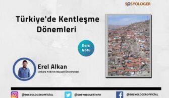 Türkiye'de Kentleşme Dönemleri    Sosyoloji Notları