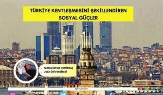 Türkiye Kentleşmesini Şekillendiren Sosyal Güçler
