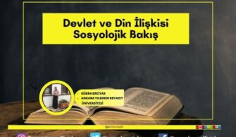 Devlet ve Din İlişkisi Sosyolojik Bakış