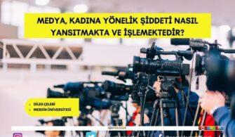 Medya, Kadına Yönelik Şiddeti Nasıl Yansıtmakta Ve İşlemektedir?
