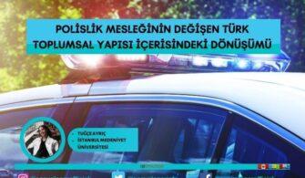 Polislik Mesleğinin Değişen Türk Toplumsal Yapısı İçerisindeki Dönüşümü