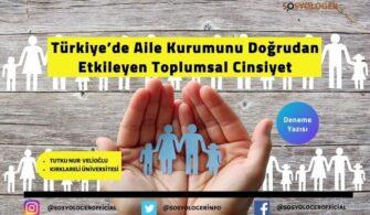 Türkiye'de Aile Kurumunu Doğrudan Etkileyen Toplumsal Cinsiyet