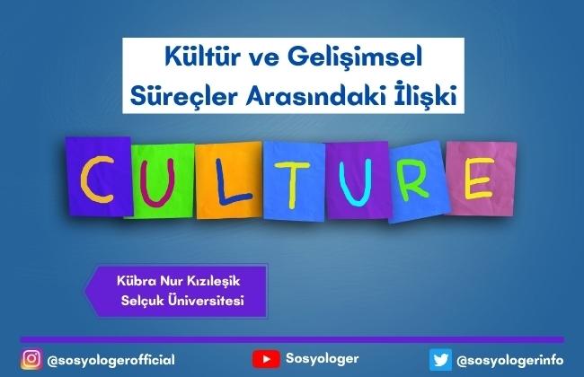 kultur ve gelisimsel surec