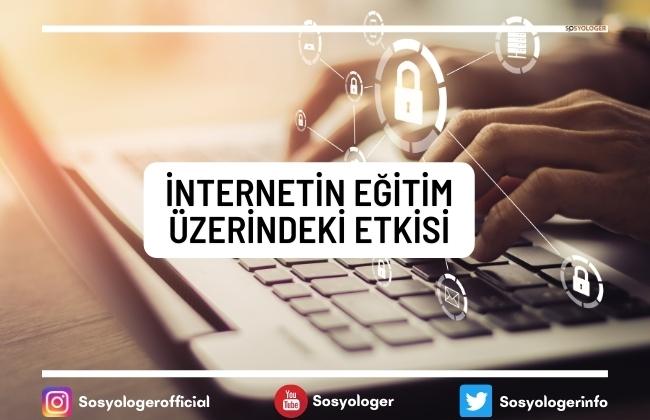 internetin egitim uzerindeki etkisi