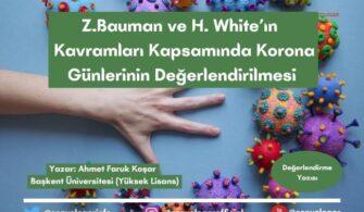 Z.Bauman ve H. White'ın  Kavramları Kapsamında Korona Günlerinin Değerlendirilmesi