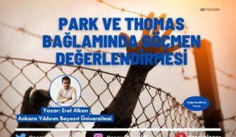 Park ve Thomas Bağlamında Göçmen Değerlendirmesi