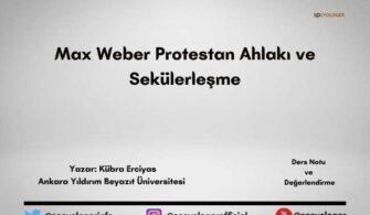 Max Weber Protestan Ahlakı ve Sekülerleşme