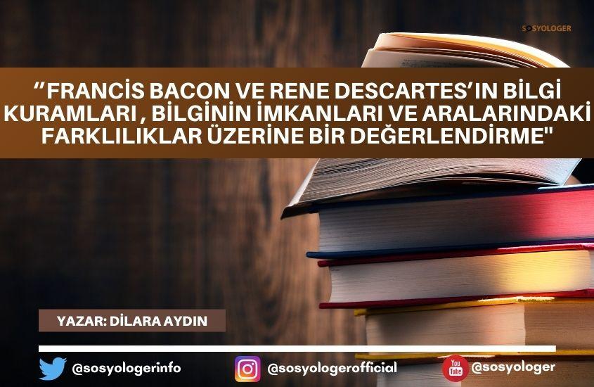 bacon descartes bilgi