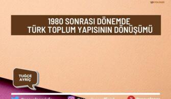 1980 Sonrası Dönemde Türk Toplum Yapısının Dönüşümü
