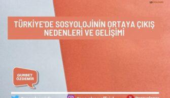 Türkiye'de Sosyolojinin Ortaya Çıkış Nedenleri ve Gelişimi