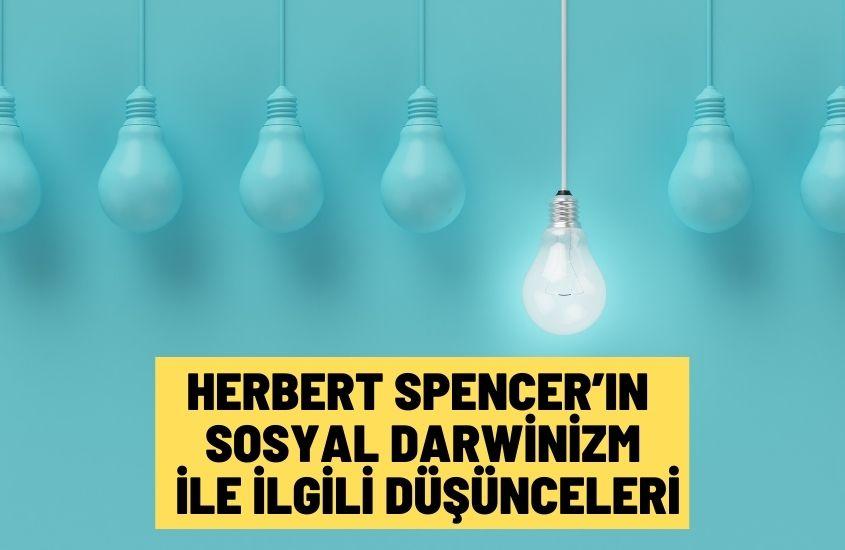 Herbert Spencer Sosyal Darwinizm