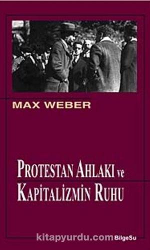 Protestan ahlakı ve kapitalizmin ruhu kitabı