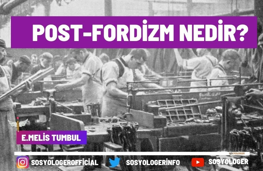 Post-Fordizm Nedir?
