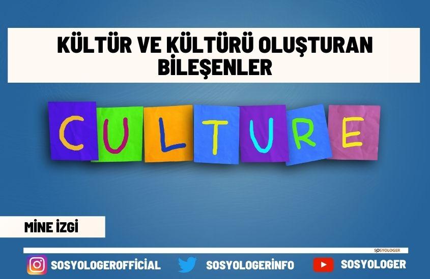 kulturu olusturan bilisenler