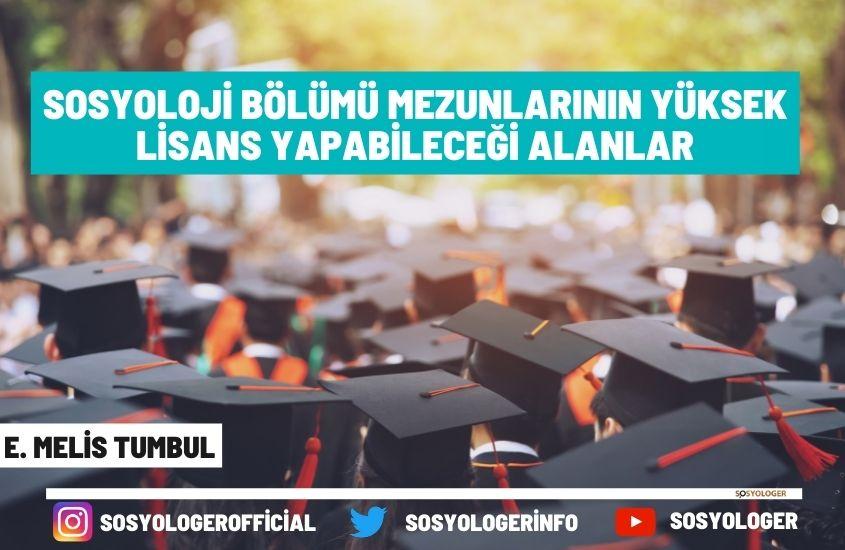 sosyoloji bolumu mezunlarinin yuksek lisans yapabilecegi alanlar